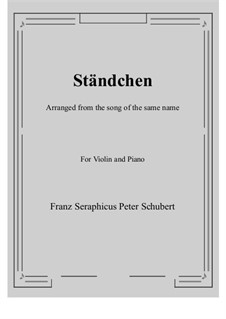 No.4 Ständchen (Serenade): For Violin and Piano by Franz Schubert