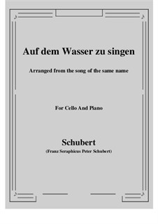 Auf dem Wasser zu singen (To Be Sung on the Water), D.774 Op.72: For Cello and Piano by Franz Schubert