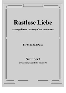 Rastlose Liebe (Restless Love), D.138 Op.5 No.1: For Cello and Piano by Franz Schubert