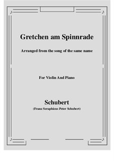 Gretchen am Spinnrade (Gretchen at the Spinning Wheel), D.118 Op.2: For Violin and Piano by Franz Schubert