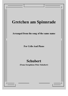 Gretchen am Spinnrade (Gretchen at the Spinning Wheel), D.118 Op.2: For Cello and Piano by Franz Schubert