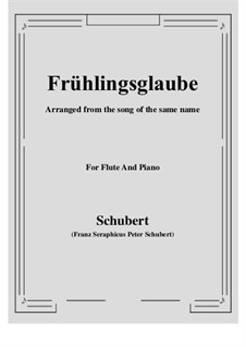 Frühlingsglaube (Faith in Spring), D.686 Op.20 No.2: For Flute and Piano by Franz Schubert