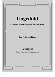 No.7 Ungeduld (Impatience): For Cello and Piano by Franz Schubert