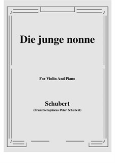 Die junge Nonne (The Young Nun), D.828 Op.43 No.1: For Violin and Piano by Franz Schubert