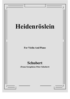 Heidenröslein (Little Hedge Rose), D.257 Op.3 No.3: For Violin and Piano by Franz Schubert