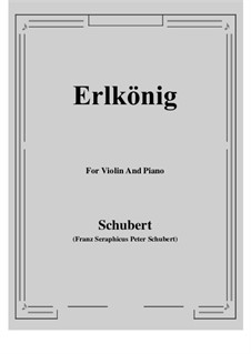 Erlkönig (Forest King), D.328 Op.1: For Violin and Piano by Franz Schubert