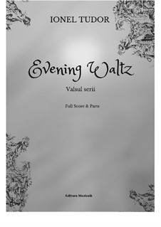 Evening Waltz: Full score and parts by Ionel Tudor