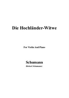 No.10 Die Hochländer-Witwe (Highland Widow's): For Violin and Piano by Robert Schumann