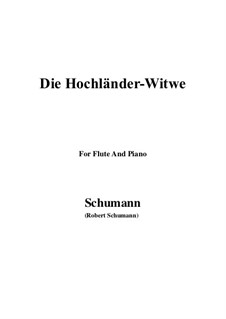 No.10 Die Hochländer-Witwe (Highland Widow's): For Flute and Piano by Robert Schumann