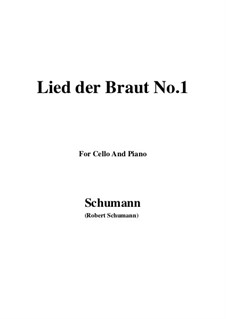No.11 Lied der Braut (Bride's Song): For Cello and Piano by Robert Schumann