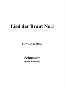 No.11 Lied der Braut (Bride's Song): For Violin and Piano by Robert Schumann