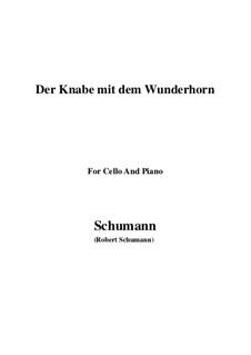 Three Poems, Op.30: No.1 Der Knabe mit dem Wunderhorn, for Cello and Piano by Robert Schumann