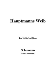 No.19 Hauptmann's Weib (La femme du chef): For Violin and Piano by Robert Schumann