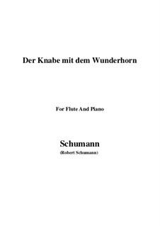 Three Poems, Op.30: No.1 Der Knabe mit dem Wunderhorn, for Flute and Piano by Robert Schumann