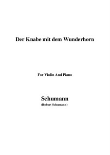 Three Poems, Op.30: No.1 Der Knabe mit dem Wunderhorn, for Violin and Piano by Robert Schumann