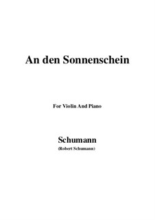 Six Poems, Op.36: No.4 To the Sunshine (An den Sonnenschein), for Violin and Piano by Robert Schumann