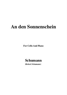 Six Poems, Op.36: No.4 To the Sunshine (An den Sonnenschein), for Cello and Piano by Robert Schumann