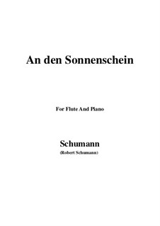 Six Poems, Op.36: No.4 To the Sunshine (An den Sonnenschein), for Flute and Piano by Robert Schumann