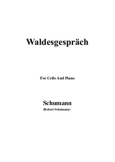 No.3 Waldesgespräch (In the Forest): For Cello and Piano by Robert Schumann