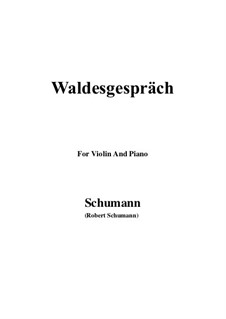 No.3 Waldesgespräch (In the Forest): For Violin and Piano by Robert Schumann