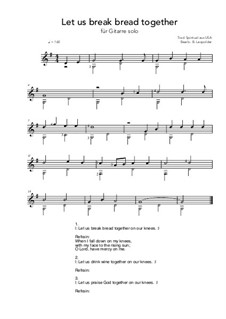 Let Us Break Bread Together: For guitar by folklore