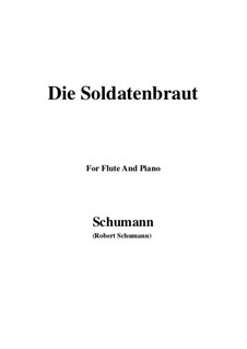Romances and Ballades, Op.64: No.1 Die Soldatenbraut, for Flute and Piano by Robert Schumann