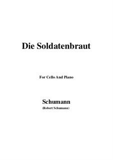 Romances and Ballades, Op.64: No.1 Die Soldatenbraut, for Cello and Piano by Robert Schumann
