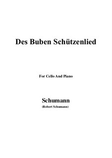 No.26 Des Buben Schützenlied: For Cello and Piano by Robert Schumann