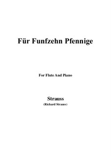 4 Lieder, Op.36: No.2 Für Funfzehn Pfennige, for Flute and Piano by Richard Strauss