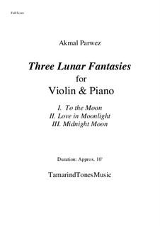 Three Lunar Fantasies for Violin & Piano: Three Lunar Fantasies for Violin & Piano by Akmal Parwez