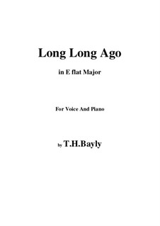 Long, Long Ago: E flat Major by Thomas Haynes Bayly