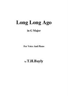 Long, Long Ago: G Major by Thomas Haynes Bayly