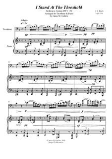 Ich steh mit einem Fuss im Grabe, BWV 156: No.1 I Stand At The Threshold for Trombone & Piano by Johann Sebastian Bach