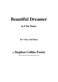 Beautiful Dreamer: E flat Major by Stephen Collins Foster