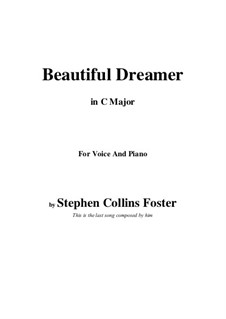 Beautiful Dreamer: C Major by Stephen Collins Foster