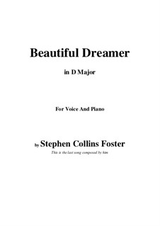 Beautiful Dreamer: D Major by Stephen Collins Foster