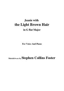 Jeanie with the Light Brown Hair: G flat Major by Stephen Collins Foster