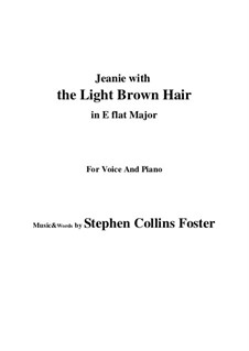 Jeanie with the Light Brown Hair: E flat Major by Stephen Collins Foster