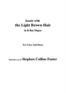 Jeanie with the Light Brown Hair: B flat Major by Stephen Collins Foster