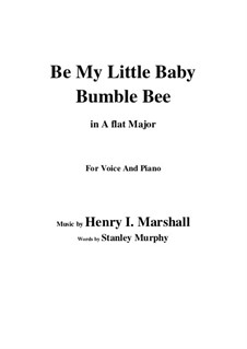 Be My Little Baby Bumble Bee: A flat Major by Henry I. Marshall