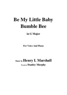 Be My Little Baby Bumble Bee: G Major by Henry I. Marshall