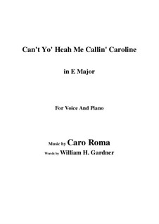 Can't Yo' Heah Me Callin' Caroline: E Major by Caro Roma