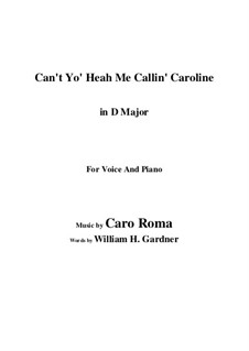 Can't Yo' Heah Me Callin' Caroline: D Major by Caro Roma