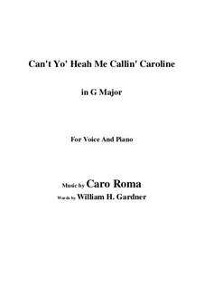 Can't Yo' Heah Me Callin' Caroline: G Major by Caro Roma