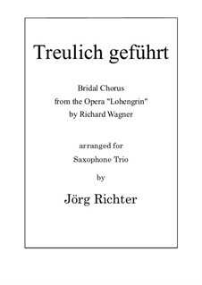 Bridal Chorus: For Saxophone Trio by Richard Wagner