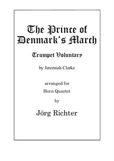 Prince of Denmark's March (Trumpet Voluntary): For Horn Quartet by Jeremiah Clarke