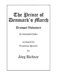 Prince of Denmark's March (Trumpet Voluntary): For Trombone Quartet by Jeremiah Clarke