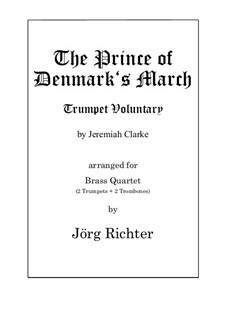 Prince of Denmark's March (Trumpet Voluntary): For Brass Quartet by Jeremiah Clarke