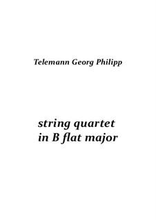 String quartet B dur: String quartet B dur by Georg Philipp Telemann