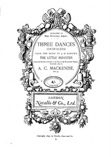 Music to Drama 'The Little Minister' by J.Barrie. Three Dances, Op.57: Music to Drama 'The Little Minister' by J.Barrie. Three Dances by Alexander Mackenzie